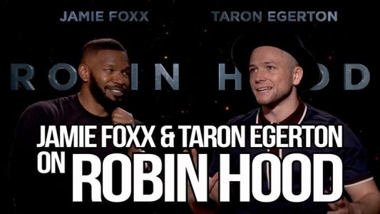 CS Video: Jamie Foxx & Taron Egerton Talk Robin Hood Film