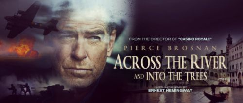 Across the River and Into the Trees Movie starring Pierce Brosnan