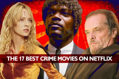 The 17 Best Crime Movies on Netflix