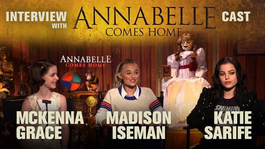 CS Video: Mckenna Grace, Madison Iseman & Katie Sarife on Annabelle Comes Home