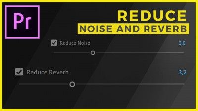 Reduce Reverb and Noise Sliders for Fast Sound Repair in Premiere Pro