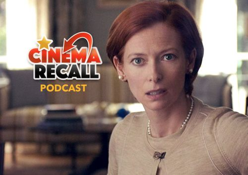 Cinema Recall Podcast: Our Favorite Movie Moments with Tilda Swinton