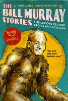 The Bill Murray Stories: Life Lessons Learned From A Mythical Man - Trailer