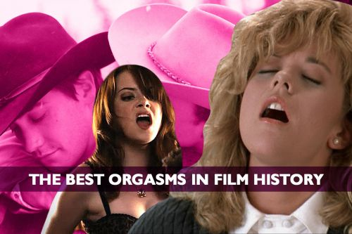 That's The Spot: The 10 Most Memorable Orgasms In Film History