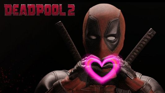 Deadpool 2 Super Duper Cut Commercial Will Warm Your Heart