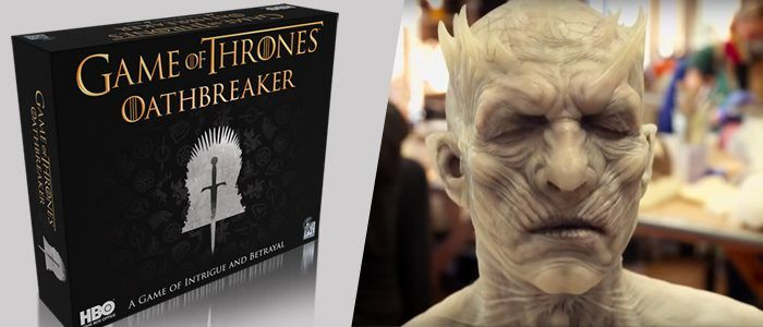 'Game of Thrones' Board Game 'Oathbreaker' Details Revealed and Watch a Behind-The-Scenes Prosthetics Video