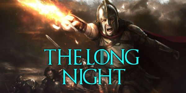 Game of Thrones Theory: The Long Night Will Tell Azor Ahai's Story