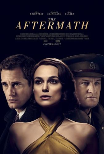 Trailer and poster of The Aftermath starring Keira Knightley, Alexander Skarsgard, and Jason Clarke