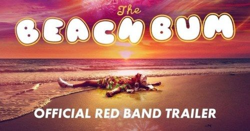 The Beach Bum Red Band Trailer Traps McConaughey in a Never