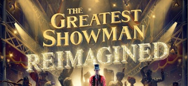 'The Greatest Showman' Soundtrack Is Getting Reimagined with Kelly Clarkson, Panic! at the Disco & More