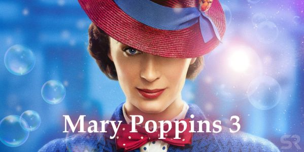 Mary Poppins Returns Sequel Reportedly In Development