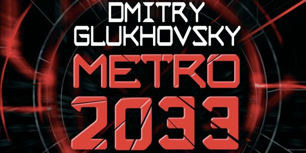 Metro 2033 Finally Moving Forward With 2022 Release Date