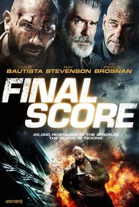 Final Score Movie (2018) - Dave Bautista, Pierce Brosnan, and Ray Stevenson