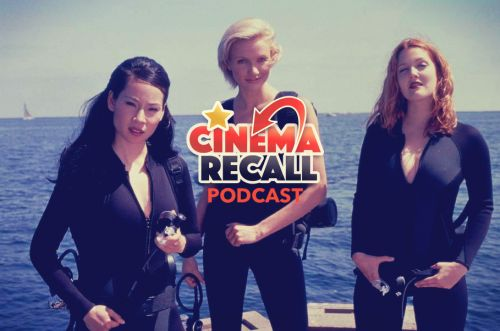 Cinema Recall Podcast: Undercover with 'Charlie's Angels' (2000)