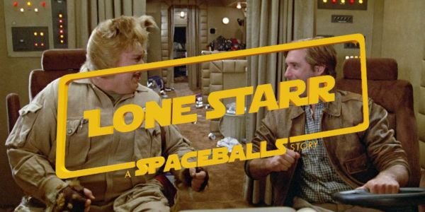 Spaceballs' Lone Starr Gets Solo: A Star Wars Story Style Fan Trailer