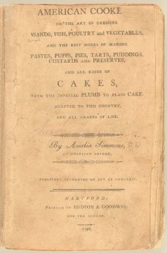 The First American Cookbook: Sample Recipes from American Cookery (1796)