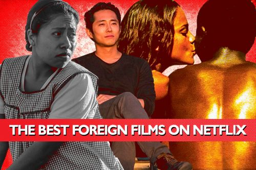The 17 Best Foreign Films on Netflix