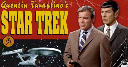 Star Trek May Be Tarantino's Last Movie If He Says Yes to