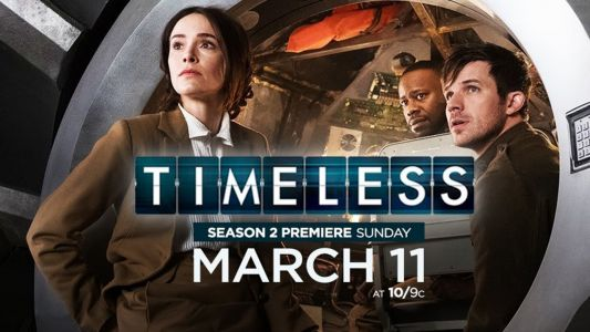 Timeless Season 2 Trailer: Save the Date for March 11