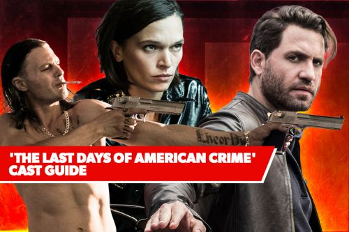 'The Last Days of American Crime' Cast Guide: Édgar Ramírez, Anna Brewster and More