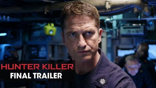 Hunter Killer Final Trailer: Start a Battle to Stop a War