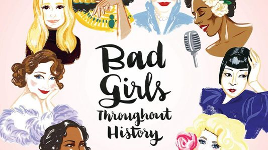 Bad Girls Throughout History Being Adapted Into Anthology Series by Liz Hannah