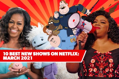10 Best New Shows on Netflix: March 2021's Top Upcoming Series to Watch
