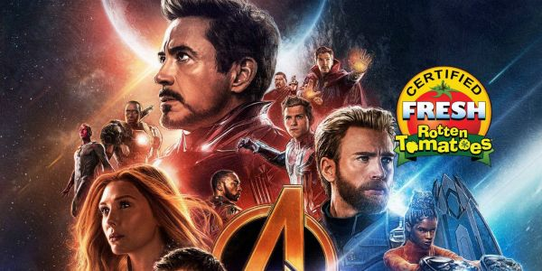 Avengers: Infinity War is Certified Fresh on Rotten Tomatoes