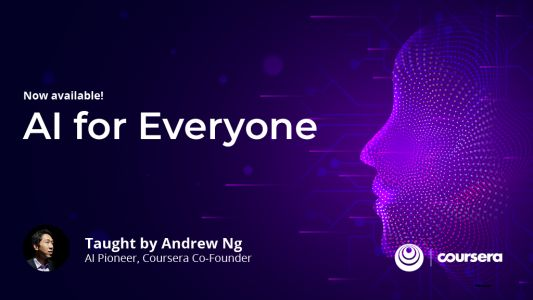 Artificial Intelligence for Everyone: An Introductory Course from Andrew Ng, the Co-Founder of Coursera