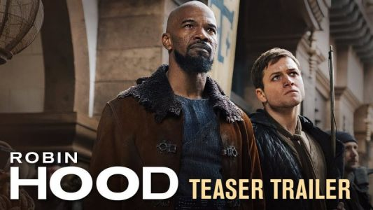 Robin Hood Gets an Upgrade in New Teaser Trailer