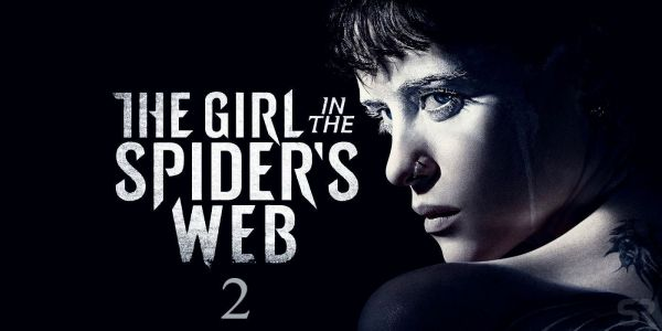 What To Expect From The Girl In The Spider's Web's Sequel