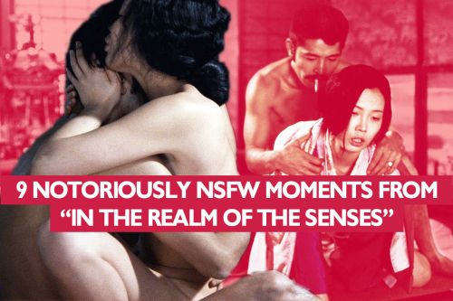 """9 Notoriously NSFW Moments From """"In the Realm of the Senses"""""""