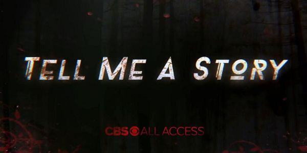 Tell Me A Story Trailer: CBS All Access Puts A Dark Spin On Classic Fairy Tales