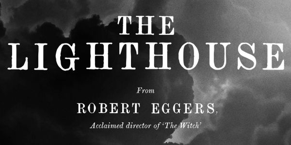 The Lighthouse (2019) Trailer: The Director of The Witch is Back