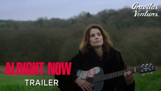 Alright Now Movie trailer