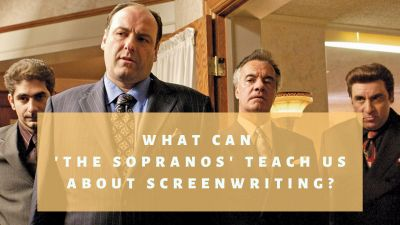 What Can 'The Sopranos' Teach Us About Screenwriting?